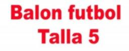 FUTBOL - TALLA 5